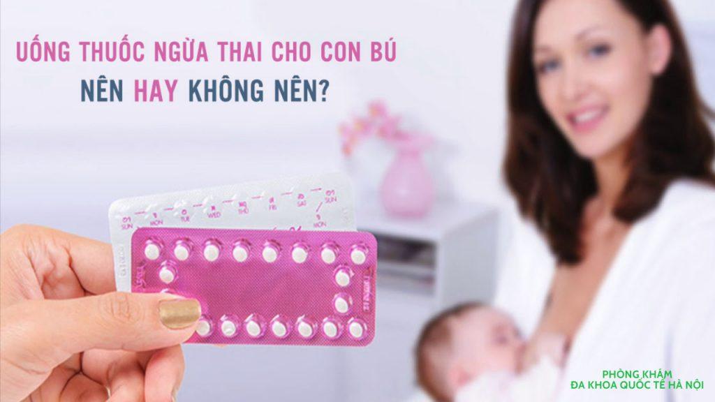 uống thuốc tránh thai hàng ngày khi con bú
